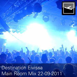 Destination Eivissa Main Room Mix 22-09-2011