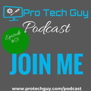 Pro Tech Guy Podcast Ep. 01 - Intro and tools