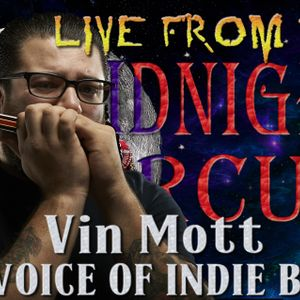 LIVE from the Midnight Circus Featuring Vin Mott