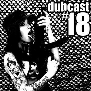 Dubcast #18