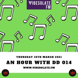 AN HOUR WITH DD 014 - VIBESOLATE FM
