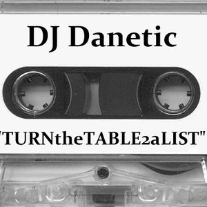 DJ Danetic - TURNtheTABLE2aLIST (Mixtape) [1999]