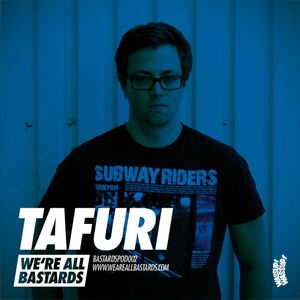 Bastards presents Tafuri