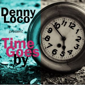 Denny Loco // Time Goes By