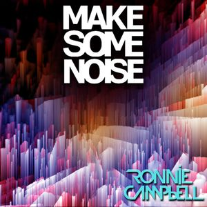 Ronnie Campbell - Make Some Noise, Episode #003
