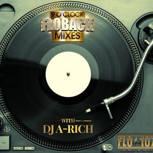 DJ A RICH - 9 O'CLOCK FLOBACK MIX - FLO 1071 7 24 17