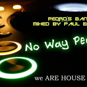 Pedro's Bangers mixed by Paul Enamu