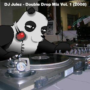 DJ Julez - Double Drop Mix Vol. 1 (2008)