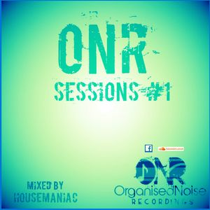 ONR Sessions #001 (Mixed & Compiled by HouseManiac  [ONR])