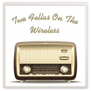 Two Fellas On TheWireless #Ifyouescanbearsed Vol 6/19