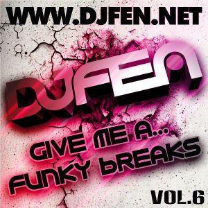 DJ Fen - Give me a Funky Breaks Vol.6