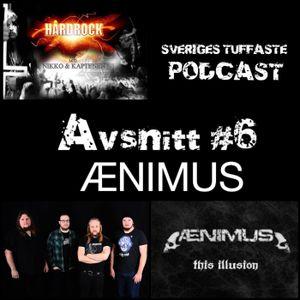 Avsnitt# 6 Ænimus