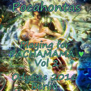 Pocahontas @ Odyssee 2016 Berlin - Playing for PACHAMAMA ♥ Vol. 2