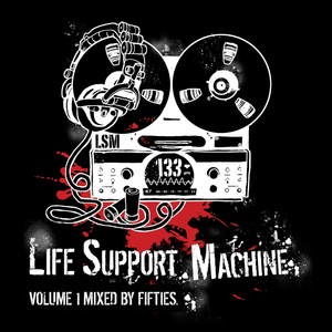 Life Support Machine Volume 1 – Mixed By Fifties