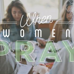 When Women Pray, Day 3