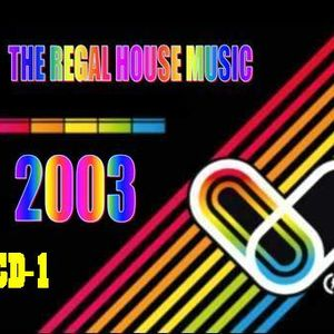 The Regal House Music 2003 CD1