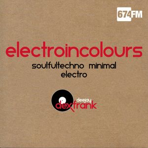 radio 674.fm liveshow eloctroincolours by dexfrank -january2019- listen and have fun -
