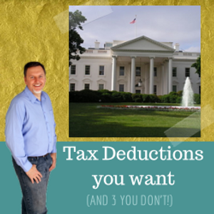 Tax Deductions you want (and 3 you DON'T!)