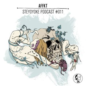 Steyoyoke Podcast #011 - AFFKT