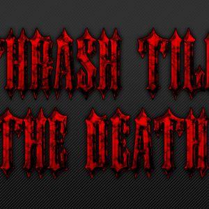 Thrash Till The Death - Episode 18: Blackened Thrash Inferno
