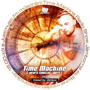 Time Machine 5years Special Part01 - Mixed by Jambor
