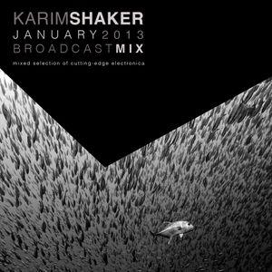 Karim Shaker - Broadcast Mix January 2013
