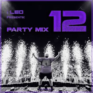 PARTY MIX 12 - DJ LEO (House, Hard Trap, Future House, Deep House)