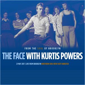 The Face #120 - Northern Soul w/ Kurtis Powers & Guest Scott Birksted (21/05/17)