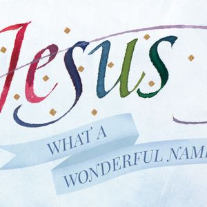 Jesus, What a Wonderful Name, Day 2