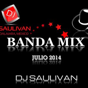 BANDA MIX JULIO 2014 YT- DJSAULIVAN