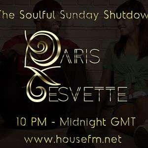 The Soulful Sunday Shutdown : Show 2 with Paris Cesvette on www.Housefm.net