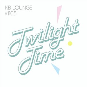 KB Lounge#1105 ~ Twilight Time