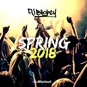 Spring 2018 // Current R&B, Hip Hop, House, Pop & U.K Rap // Instagram: djblighty