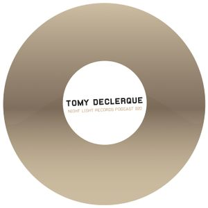 Tomy DeClerque - Night Light Records Podcast 020
