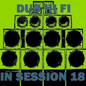 Dub Hi Fi In Session 18