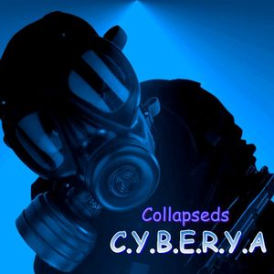 C.Y.B.E.R.Y.A - Collapseds Podcast #1