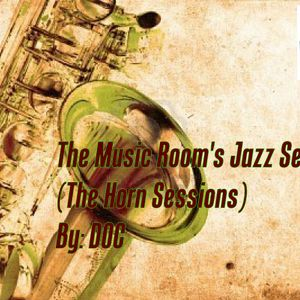 The Music Room's Jazz Series 35 (The Horn Sessions) By: DOC 10.13.12