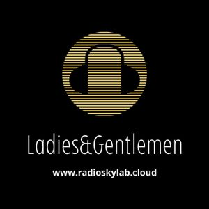 LADIES&GENTLEMEN @Radio Skylab 29/7/21