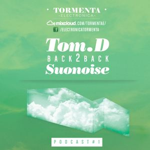 Tormenta Electronica Podcast #1 (Tom.D B2B Suonoise)