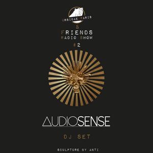 UP & Friends Radio Show 002 - Audiosense Dj Set