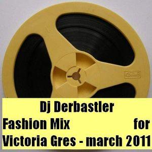 Dj Derbastler Fashion Mix for Victoria Gres - march 2011