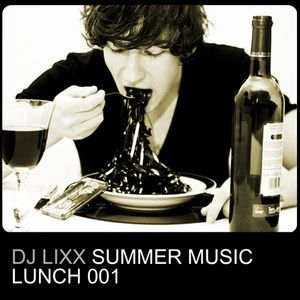 Dj Lixx - Summer Music Lunch 001