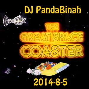 DJ PandaBinah - Great Space Coaster - 2014-08-05