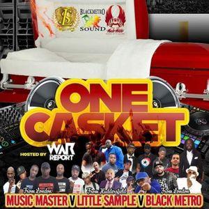 One Casket Black Metro Vs Little Sample Vs Music Master 5 May 2019.