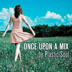 Once Upon a Mix by Plastic Soul 11 2013