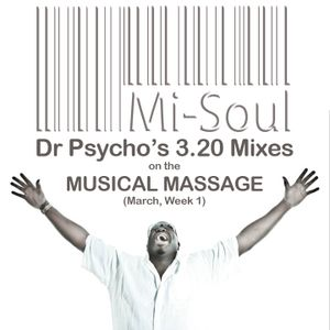 DR PSYCHO'S MIXES ON THE MUSICAL MASSAGE - MARCH WEEK 1