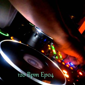 120 Bpm Ep 04  28 03 2016 [H-SéFy mix]