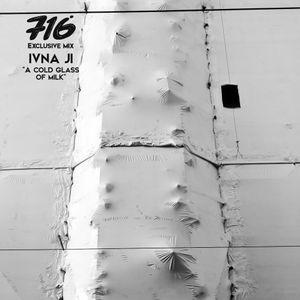 716 Exclusive Mix - Ivna Ji : A cold glass of milk