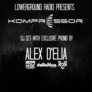 Kompressor - Dj set by ALEX D'ELIA with exclusive promo (1605, Definitive Rec, Ready2Rock Rec)