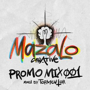 Mazalo creative promomix 001 mixed by Tormentor